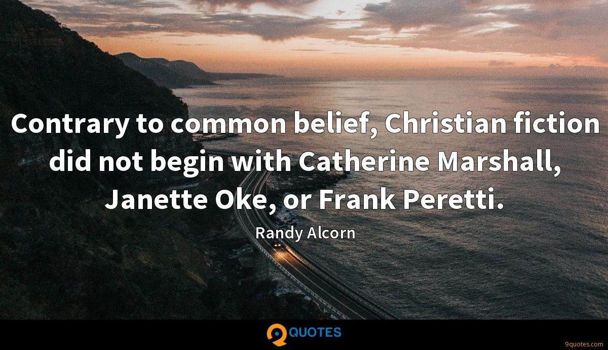 Contrary to common belief, Christian fiction did not begin with Catherine Marshall, Janette Oke, or Frank Peretti.