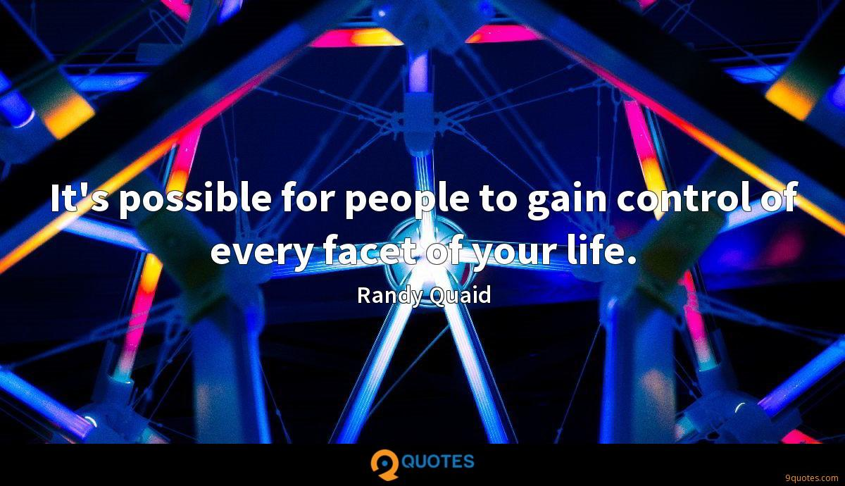It's possible for people to gain control of every facet of your life.