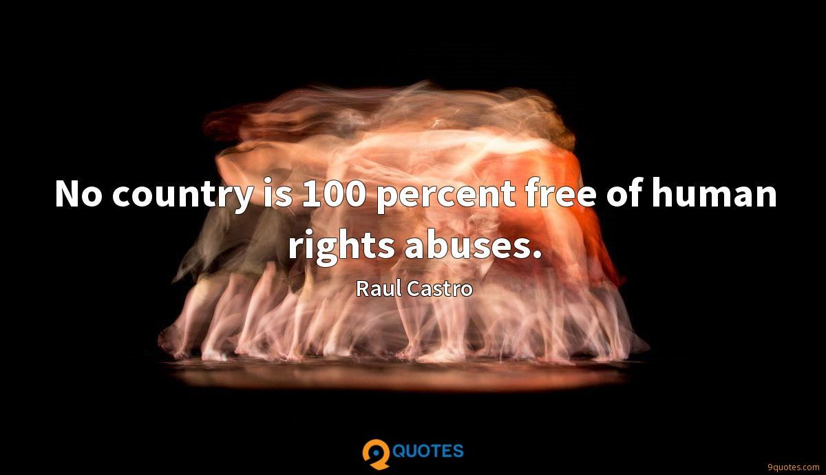 No country is 100 percent free of human rights abuses.