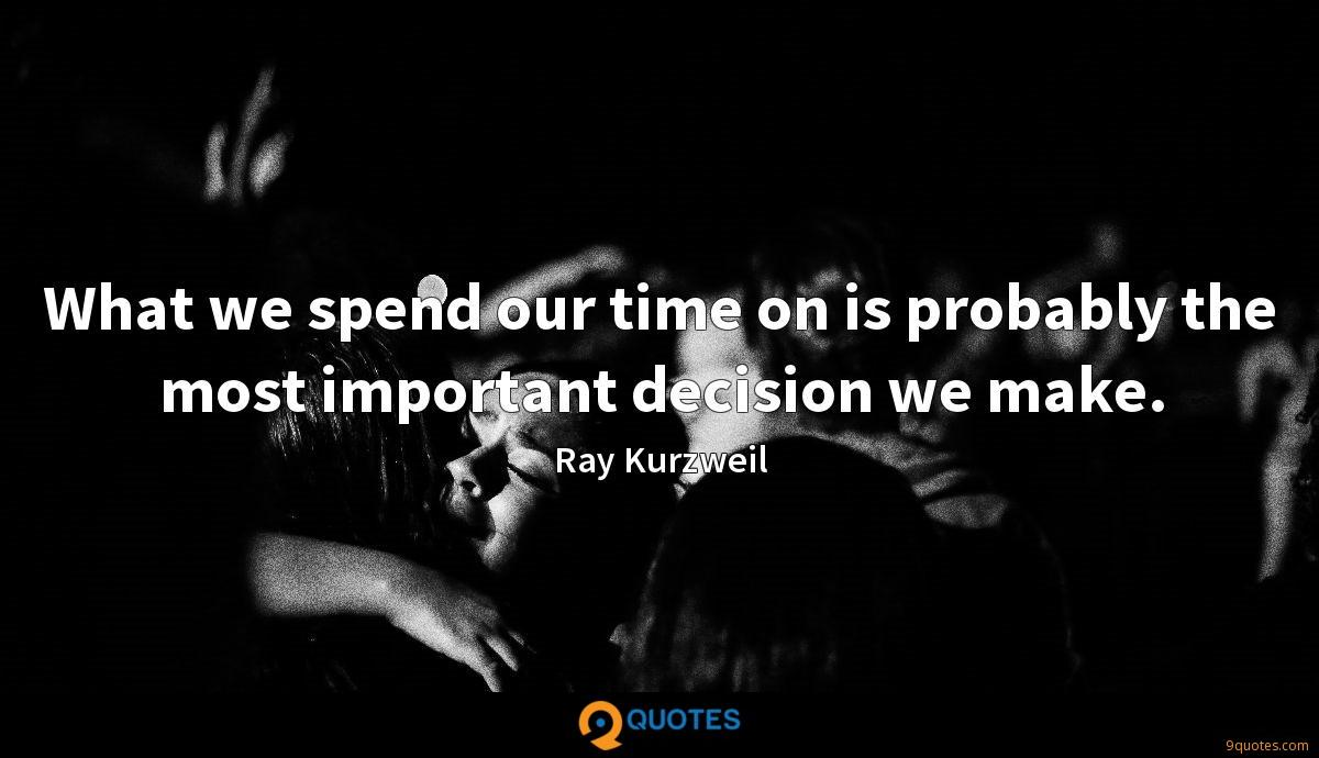 what we spend our time on is probably the most important decision