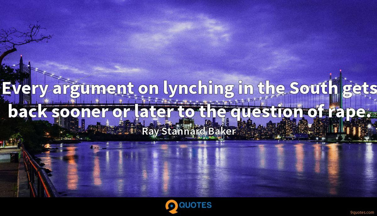 Every argument on lynching in the South gets back sooner or later to the question of rape.