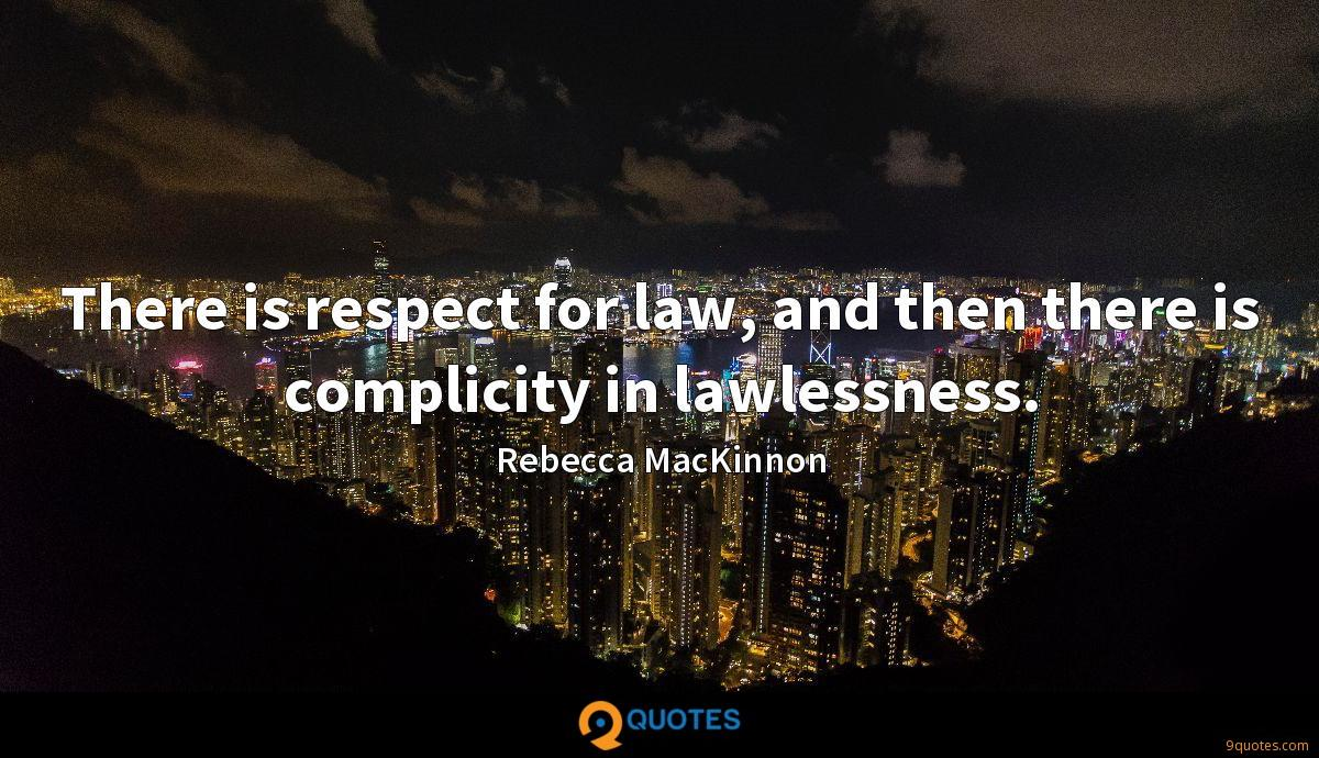 There is respect for law, and then there is complicity in lawlessness.