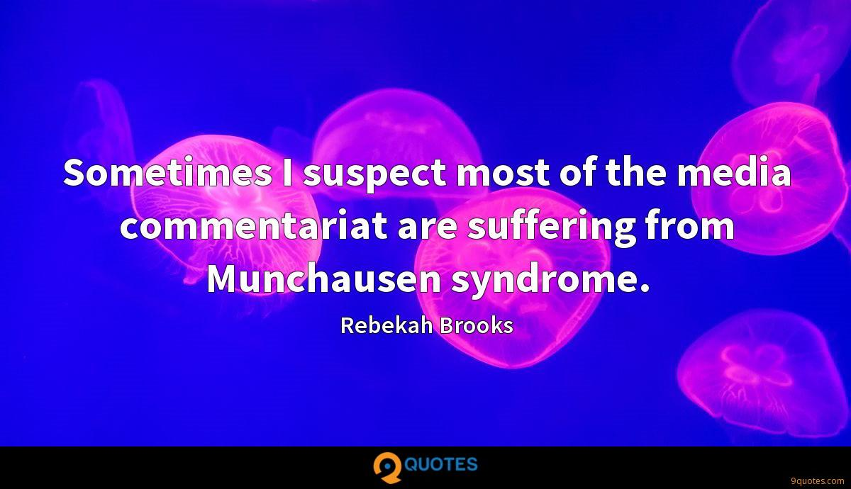 Sometimes I suspect most of the media commentariat are suffering from Munchausen syndrome.