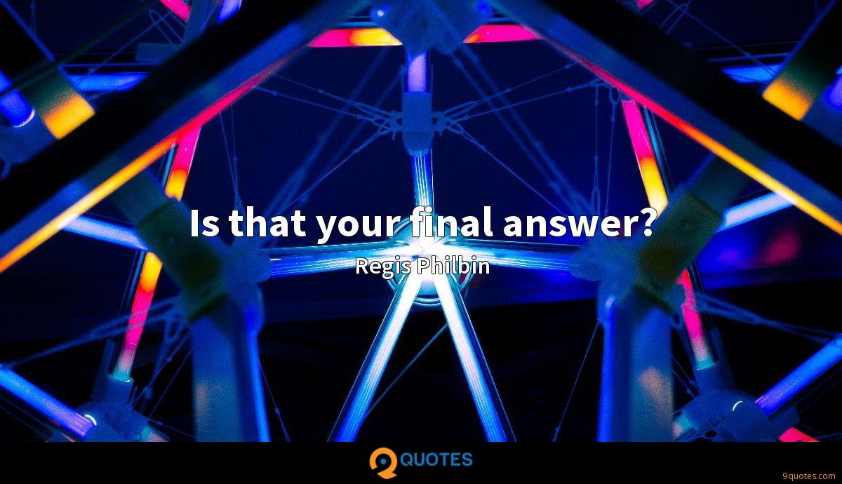 Is that your final answer?