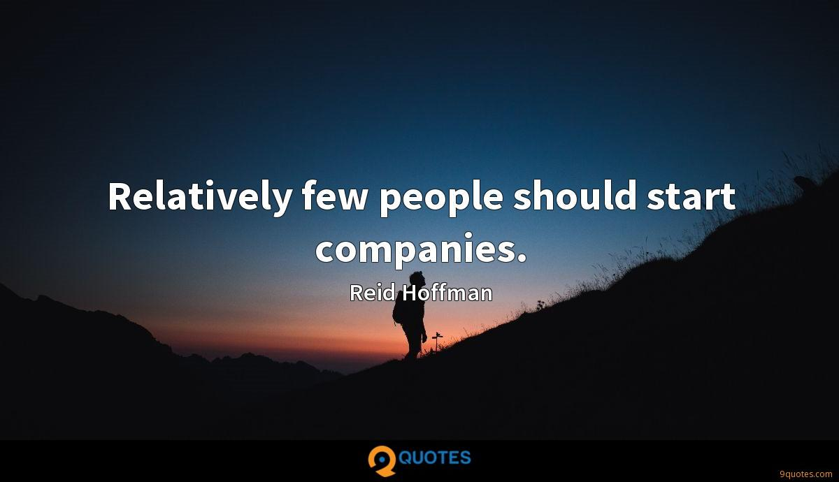 Relatively few people should start companies.