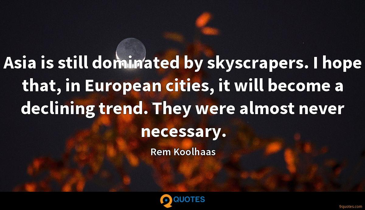 Rem Koolhaas quotes