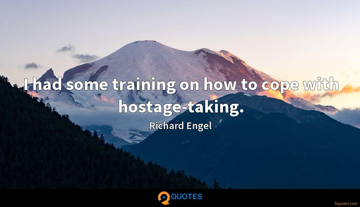 I had some training on how to cope with hostage-taking.