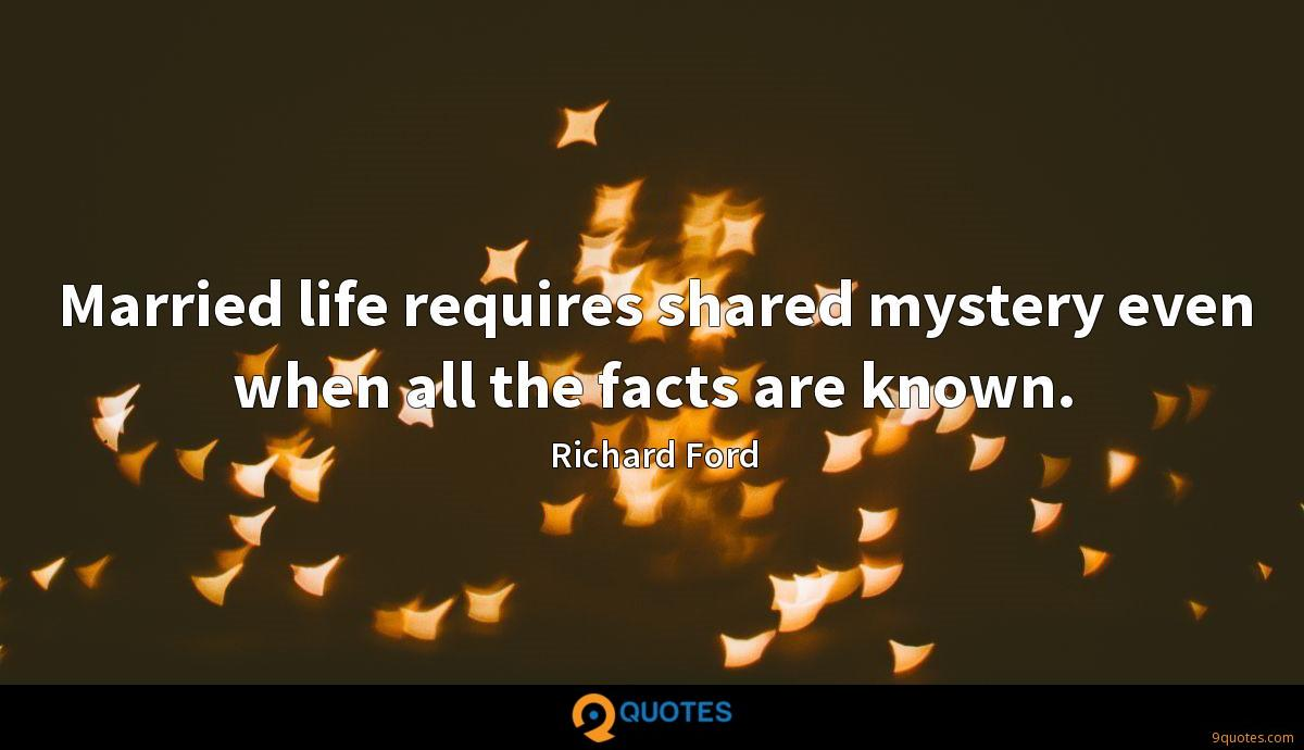Married life requires shared mystery even when all the facts are known.