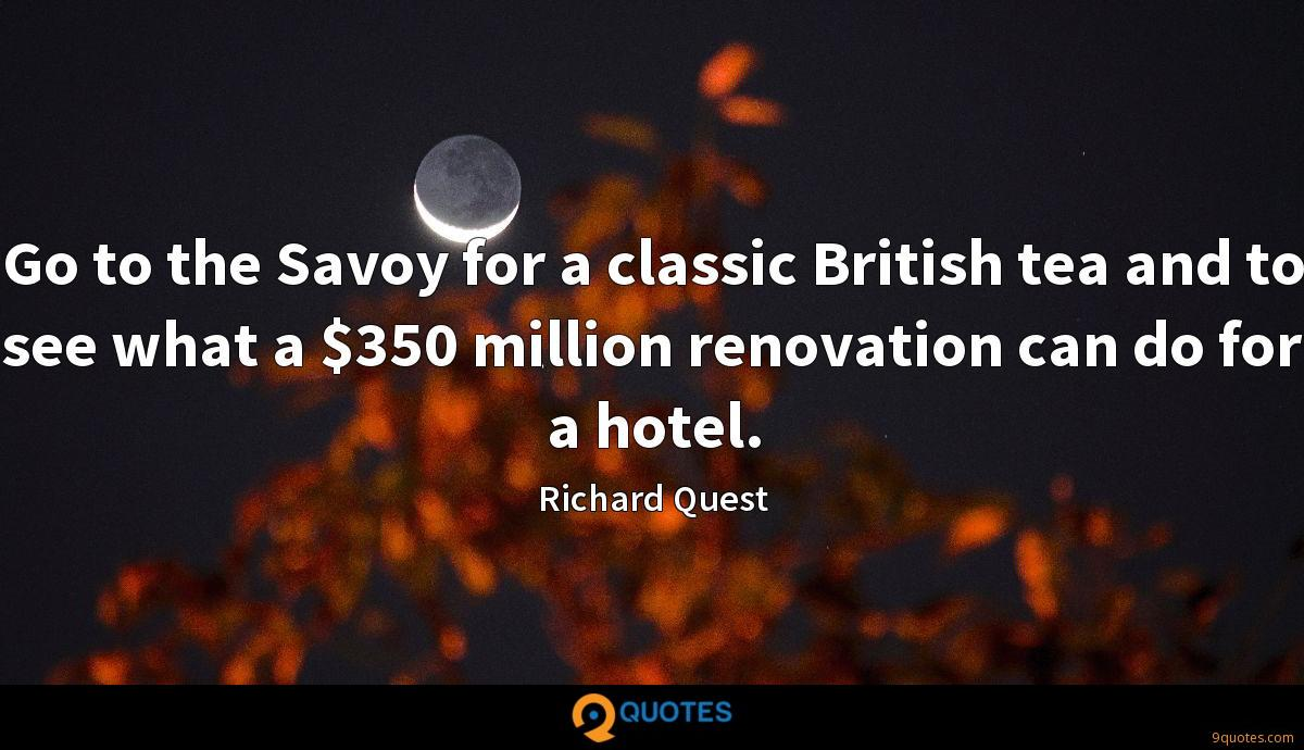 Go to the Savoy for a classic British tea and to see what a $350 million renovation can do for a hotel.