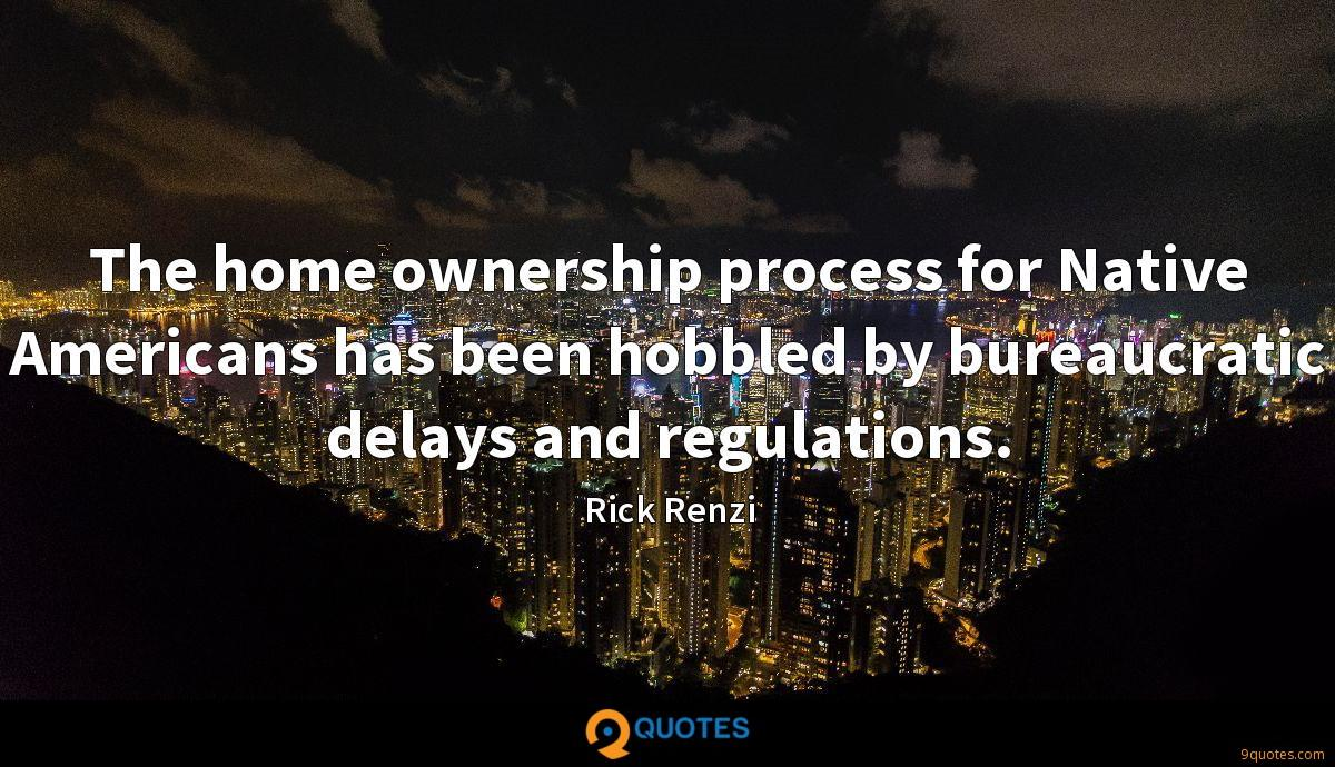 The home ownership process for Native Americans has been hobbled by bureaucratic delays and regulations.