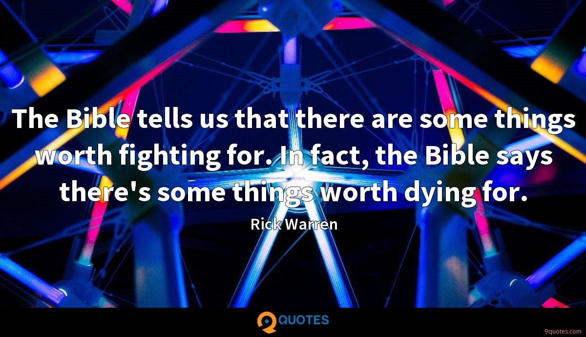 The Bible tells us that there are some things worth fighting for. In fact, the Bible says there's some things worth dying for.