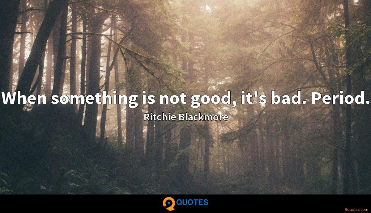 When something is not good, it's bad. Period.