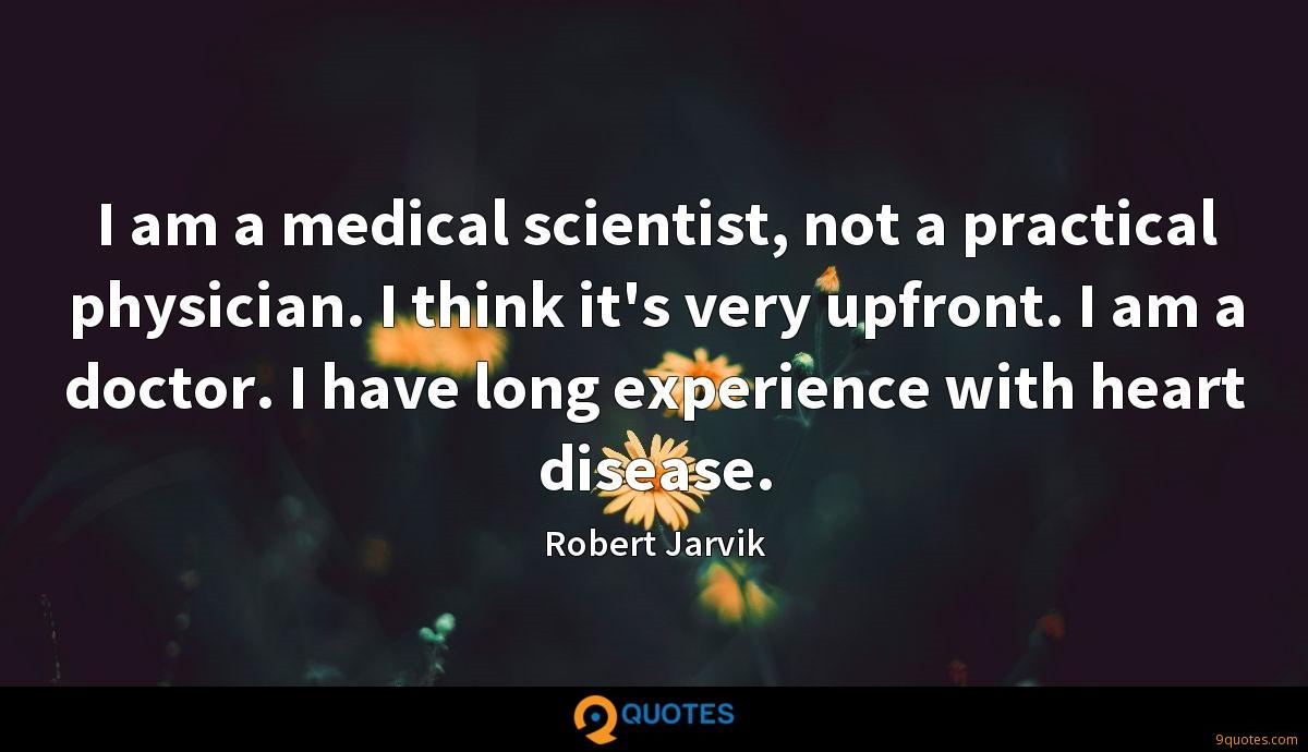 I am a medical scientist, not a practical physician. I think it's very upfront. I am a doctor. I have long experience with heart disease.