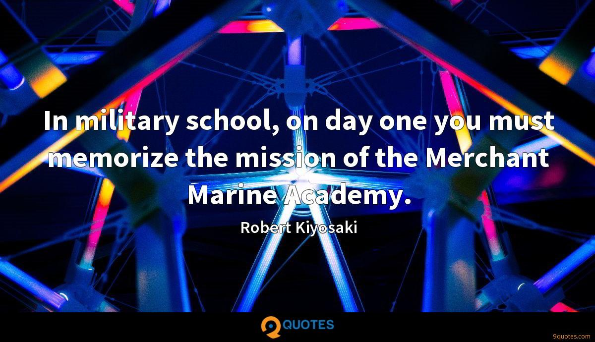 In military school, on day one you must memorize the mission of the Merchant Marine Academy.