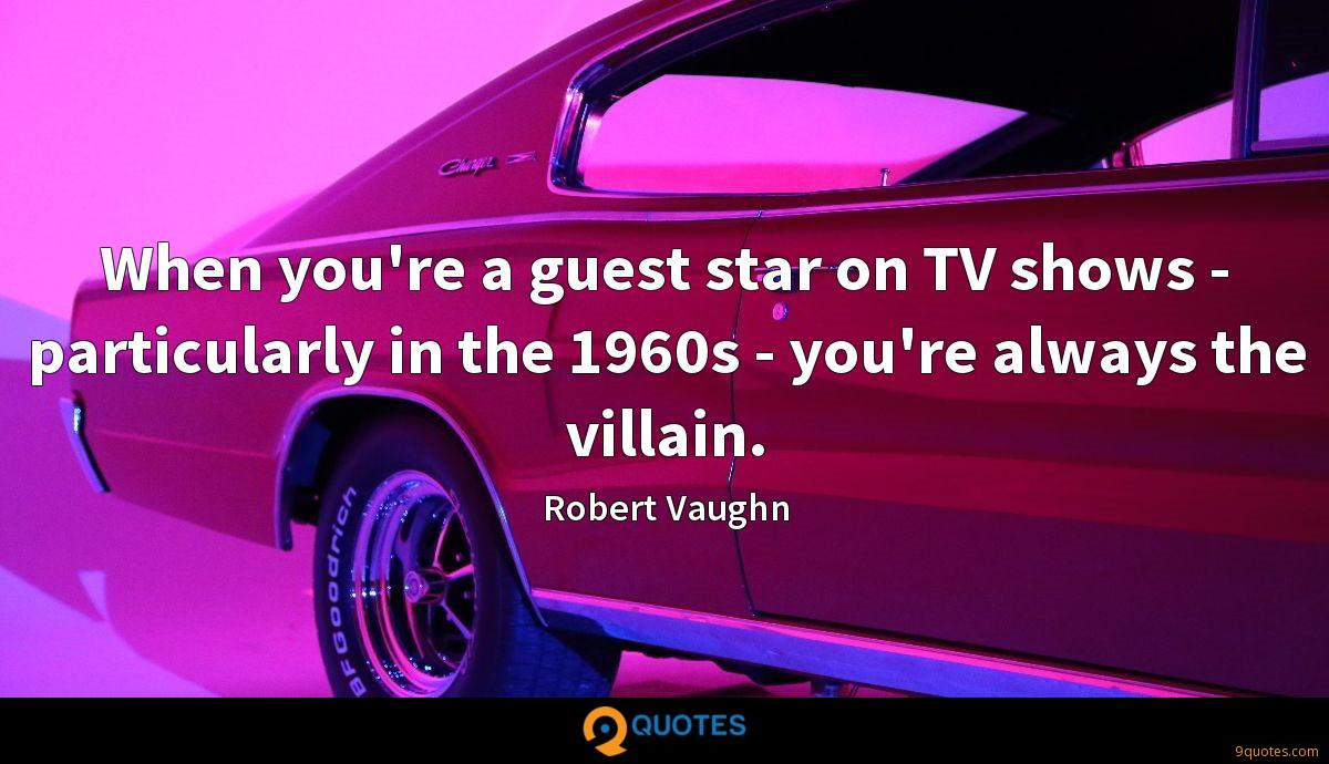 When you're a guest star on TV shows - particularly in the 1960s - you're always the villain.
