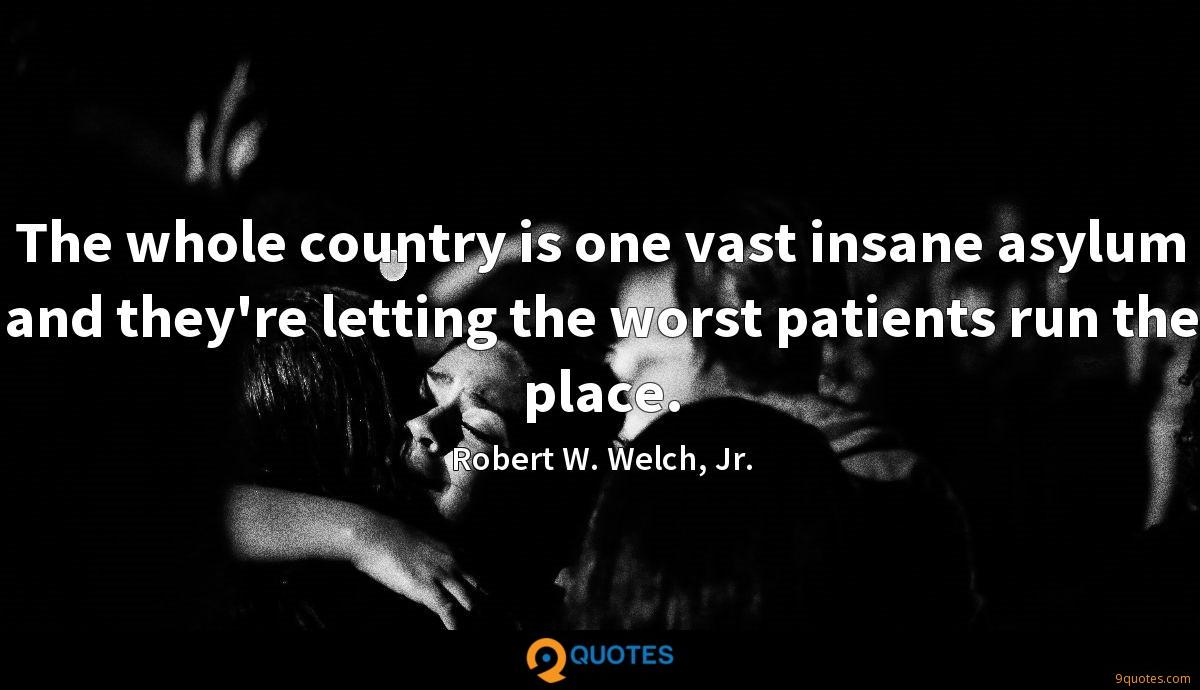 Robert W. Welch, Jr. quotes