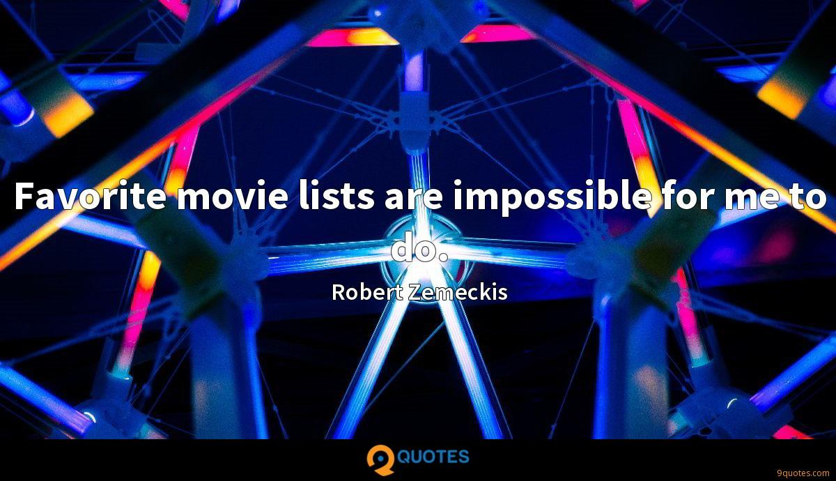 Favorite movie lists are impossible for me to do.