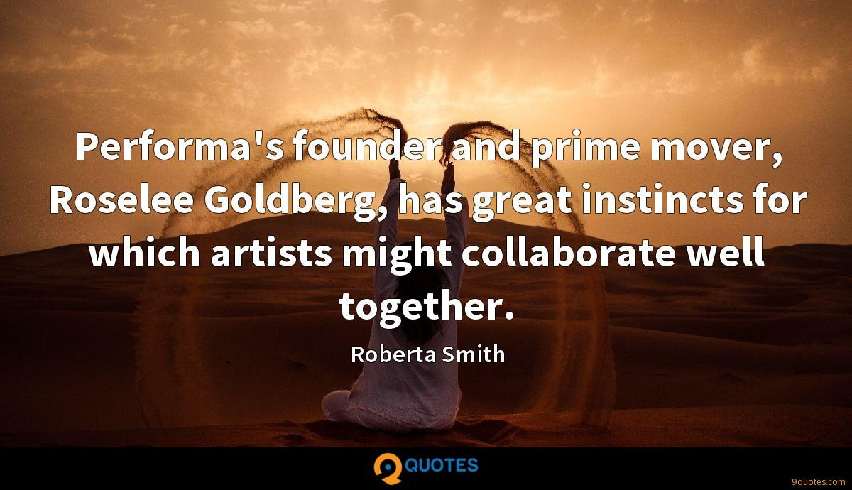 Performa's founder and prime mover, Roselee Goldberg, has great instincts for which artists might collaborate well together.