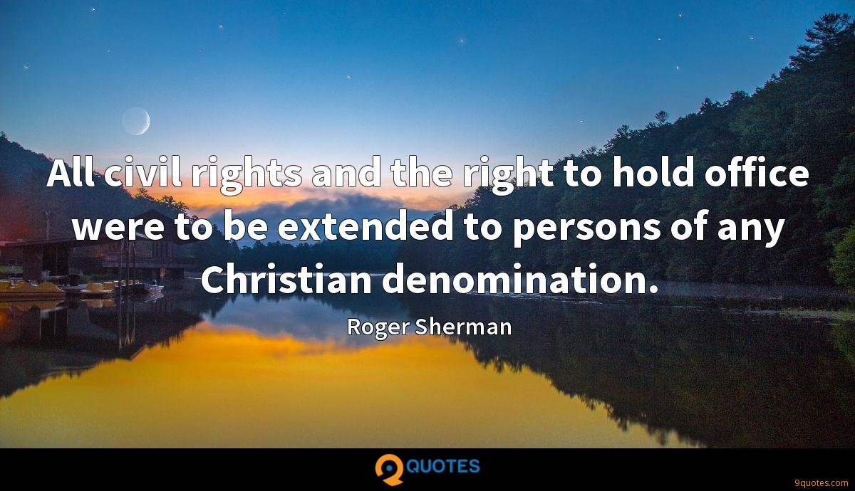 All civil rights and the right to hold office were to be extended to persons of any Christian denomination.