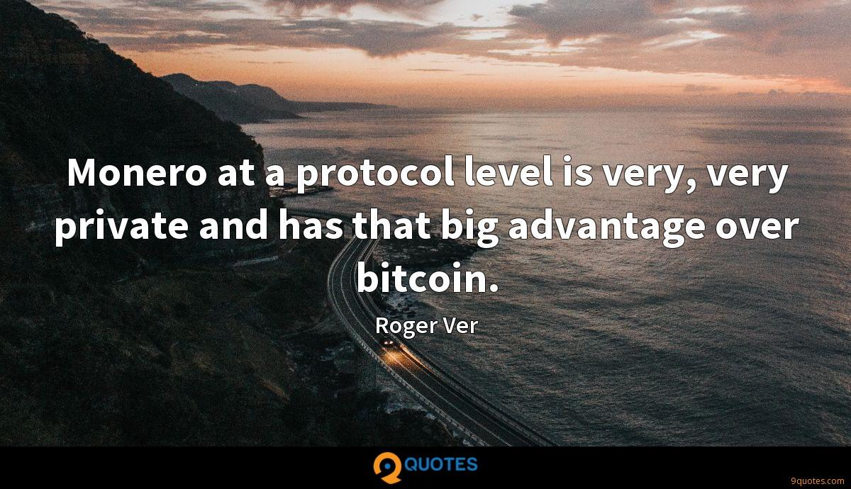 Monero at a protocol level is very, very private and has that big advantage over bitcoin.