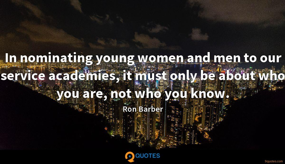 In nominating young women and men to our service academies, it must only be about who you are, not who you know.