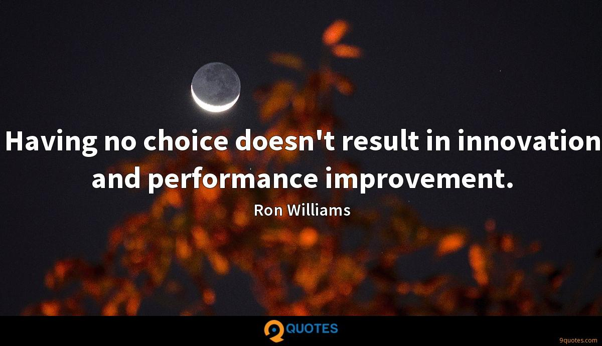 Having no choice doesn't result in innovation and performance improvement.