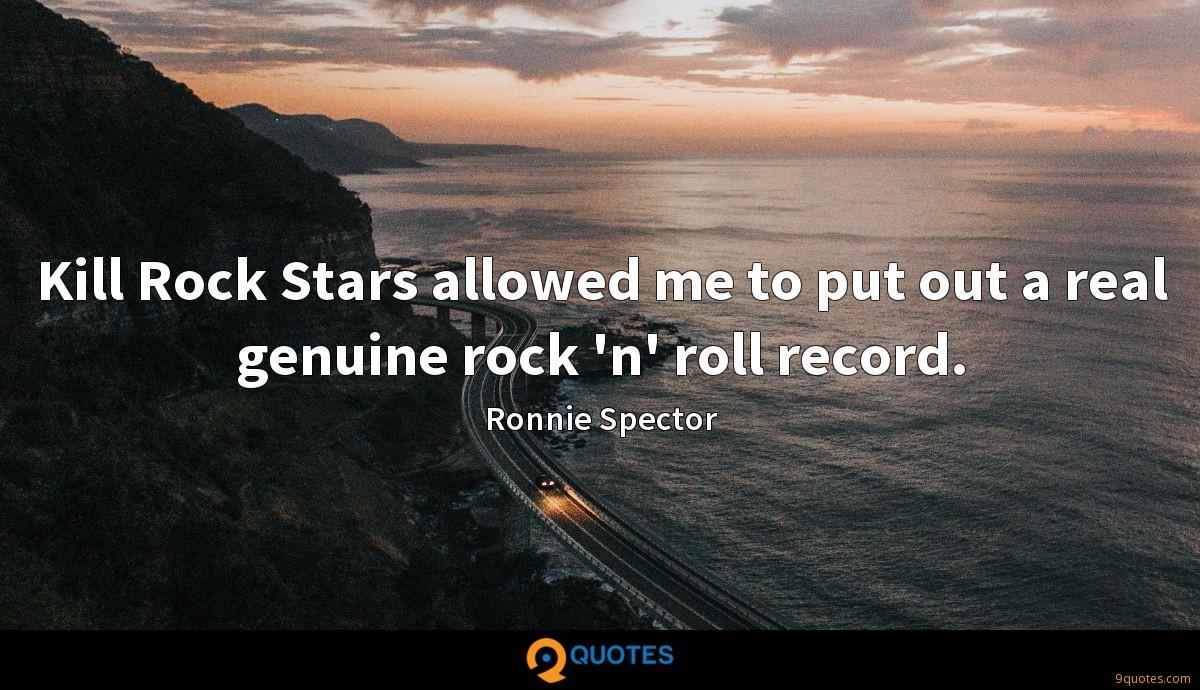 Kill Rock Stars allowed me to put out a real genuine rock 'n' roll record.