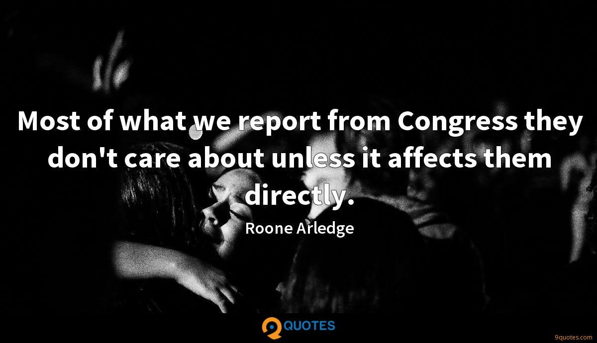 Most of what we report from Congress they don't care about unless it affects them directly.