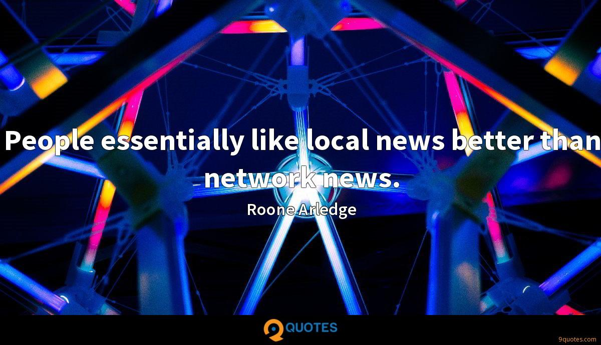 People essentially like local news better than network news.