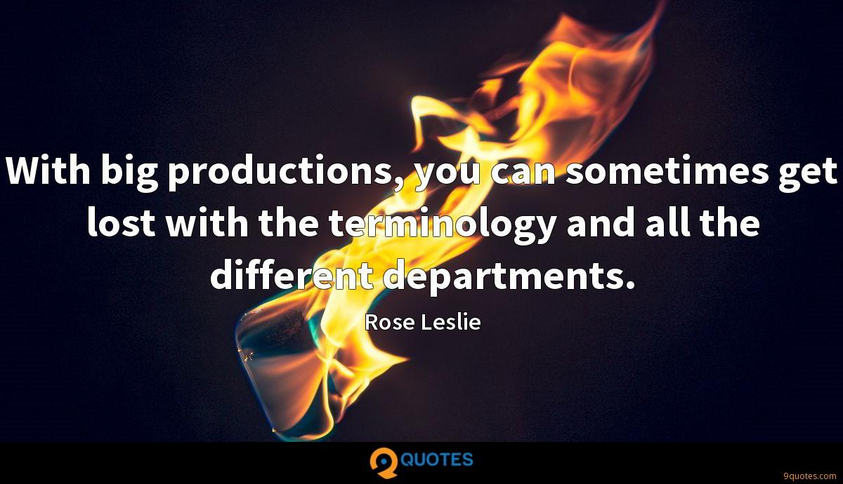 With big productions, you can sometimes get lost with the terminology and all the different departments.