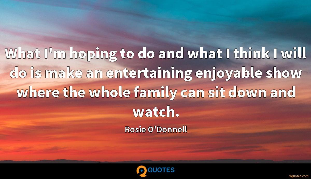 Rosie O'Donnell quotes