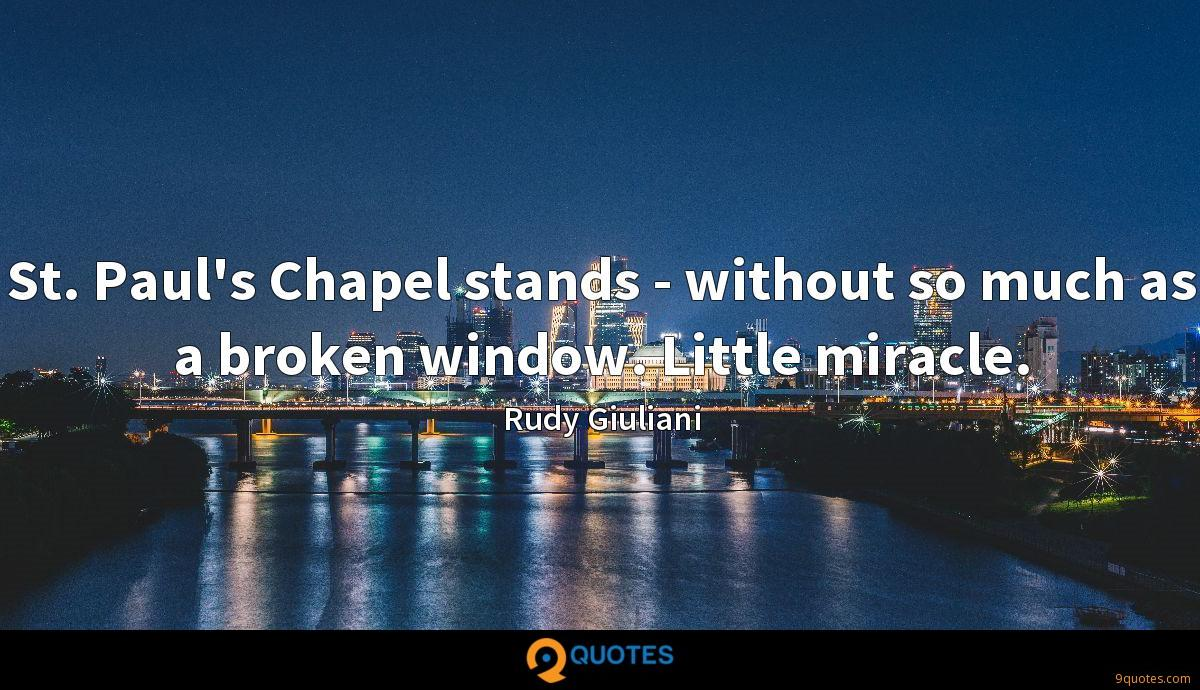 St. Paul's Chapel stands - without so much as a broken window. Little miracle.