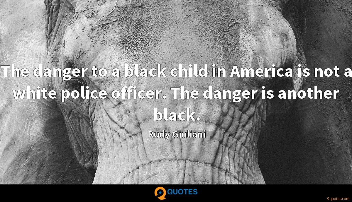 The danger to a black child in America is not a white police officer. The danger is another black.