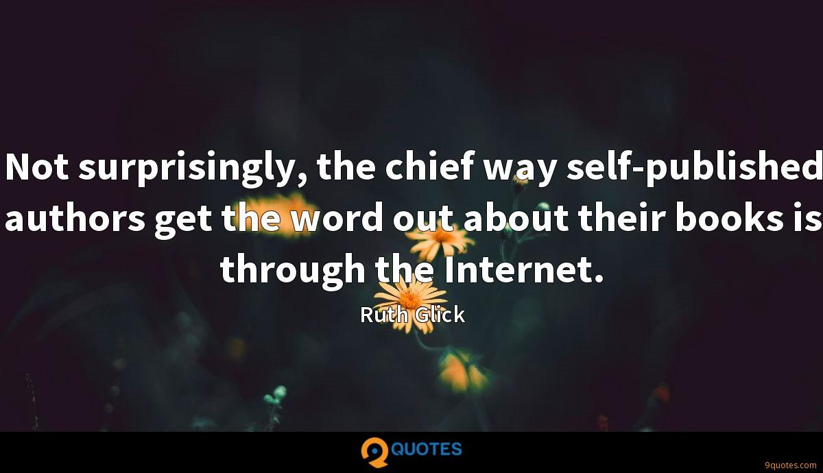 Not surprisingly, the chief way self-published authors get the word out about their books is through the Internet.