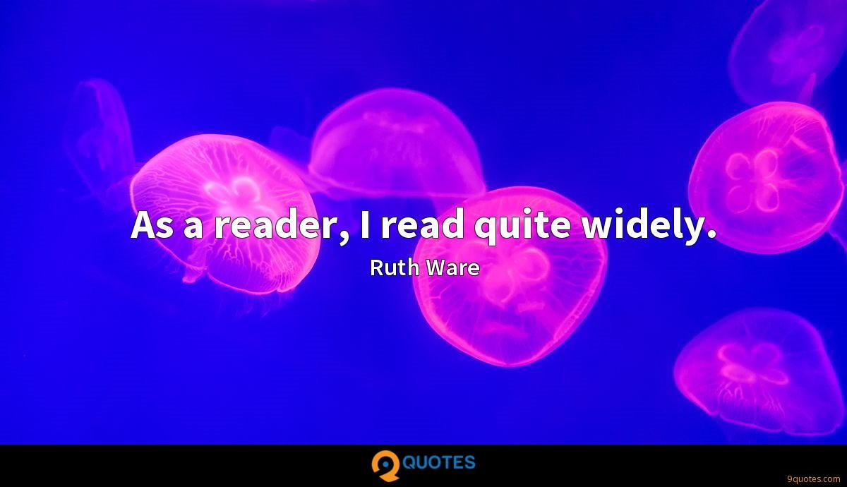 As a reader, I read quite widely.