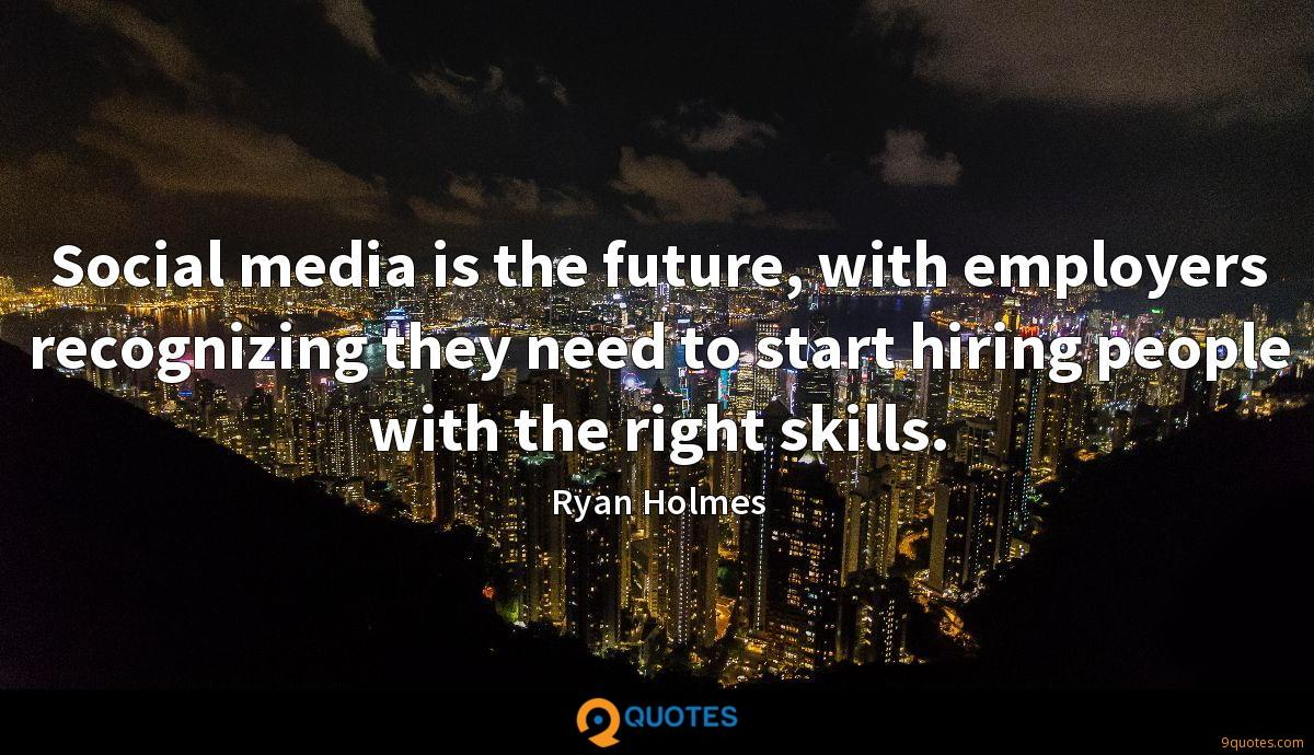 Social media is the future, with employers recognizing they need to start hiring people with the right skills.