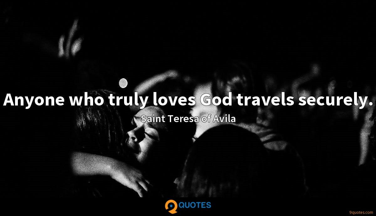 Anyone who truly loves God travels securely.