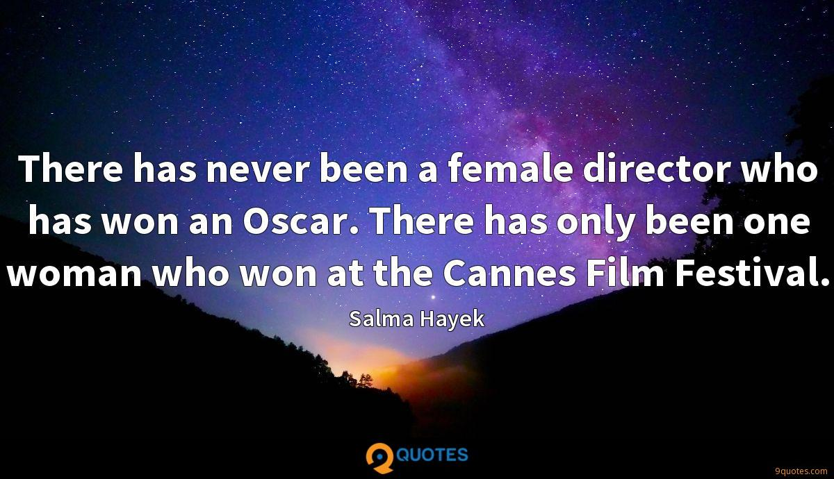 There has never been a female director who has won an Oscar. There has only been one woman who won at the Cannes Film Festival.
