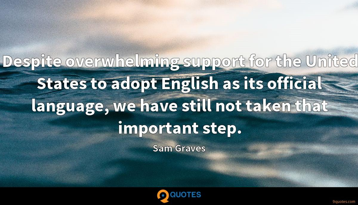 Despite overwhelming support for the United States to adopt English as its official language, we have still not taken that important step.