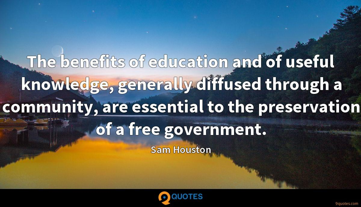 The benefits of education and of useful knowledge, generally diffused through a community, are essential to the preservation of a free government.