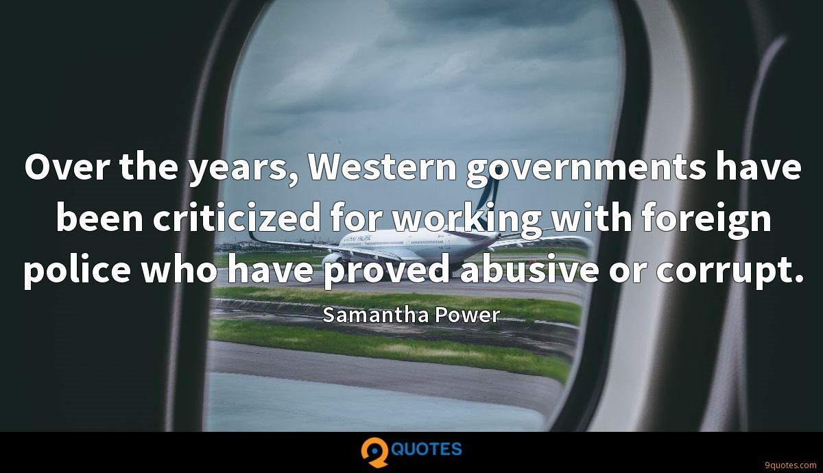 Over the years, Western governments have been criticized for working with foreign police who have proved abusive or corrupt.