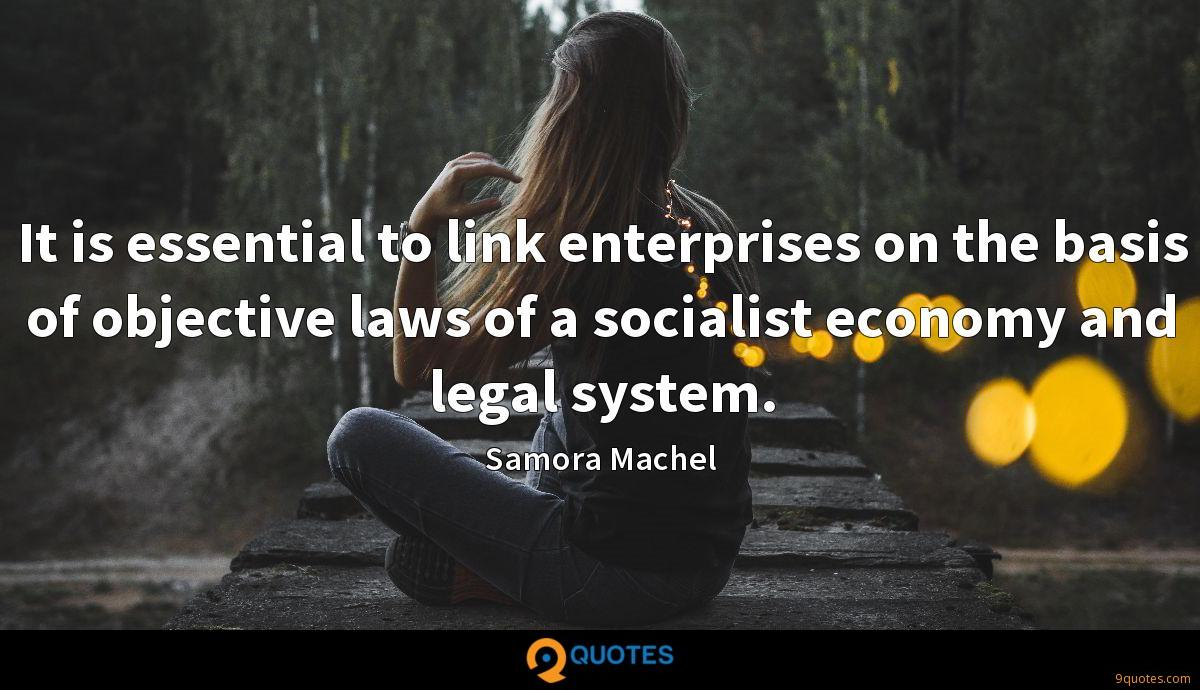 It is essential to link enterprises on the basis of objective laws of a socialist economy and legal system.