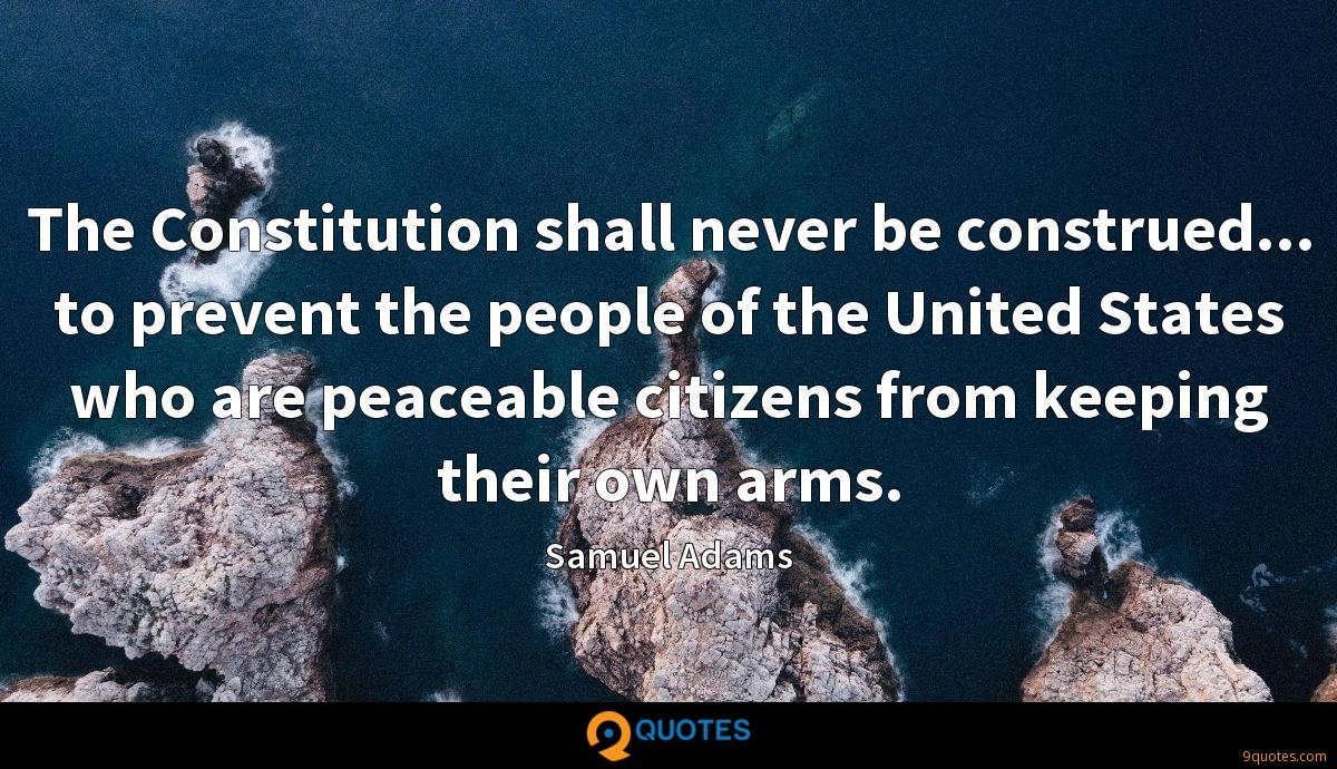 The Constitution shall never be construed... to prevent the people of the United States who are peaceable citizens from keeping their own arms.