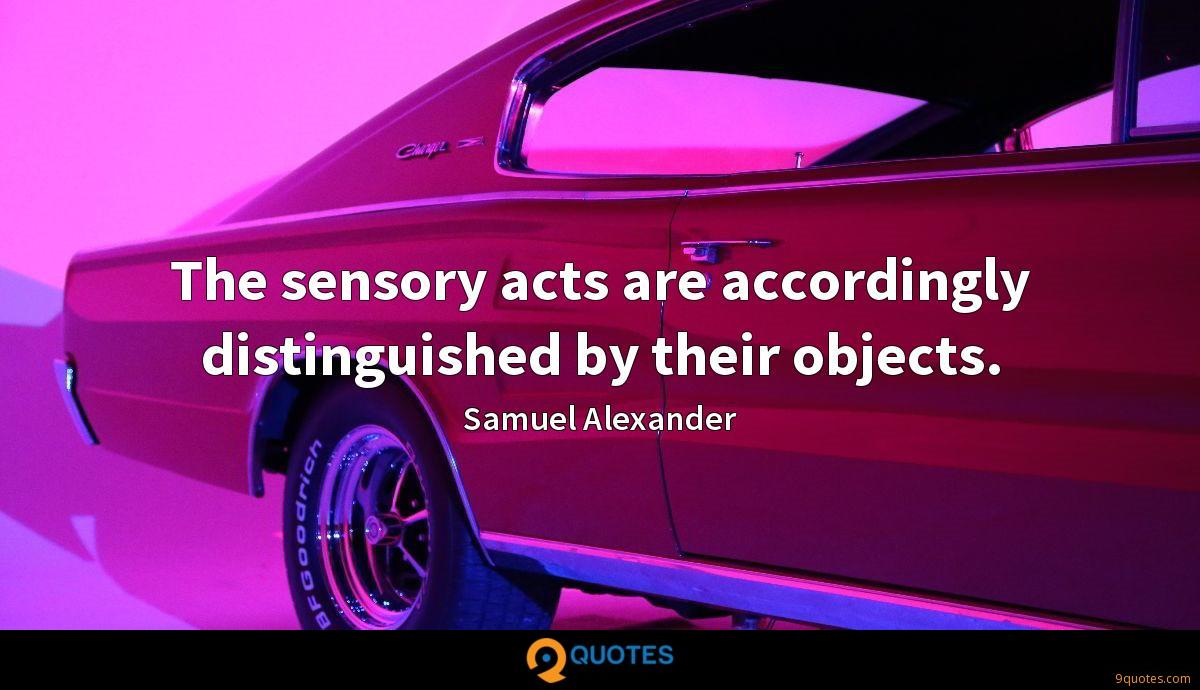 The sensory acts are accordingly distinguished by their objects.