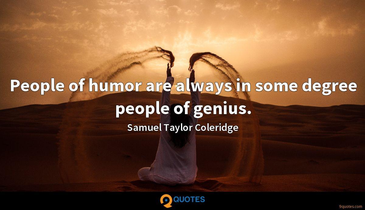 People of humor are always in some degree people of genius.