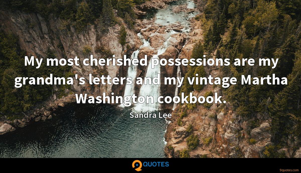 My most cherished possessions are my grandma's letters and my vintage Martha Washington cookbook.