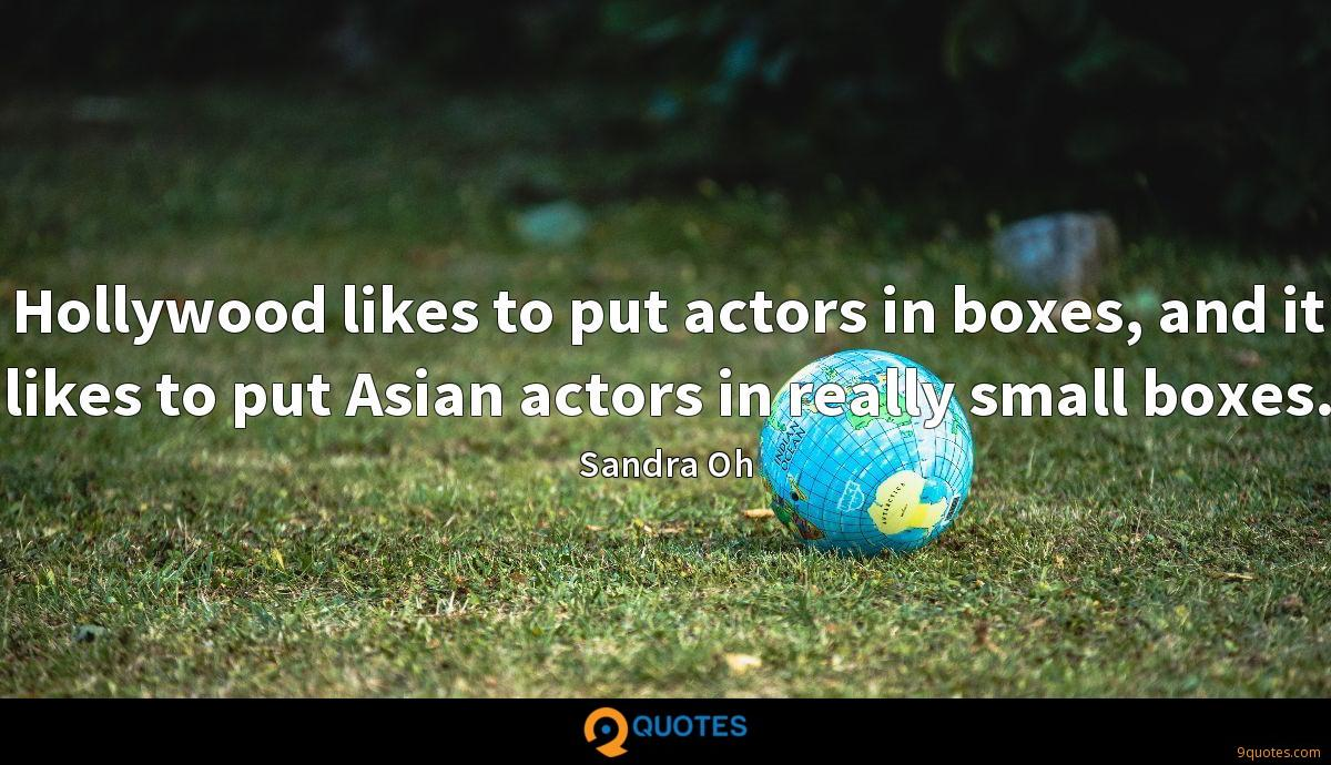 Hollywood likes to put actors in boxes, and it likes to put Asian actors in really small boxes.
