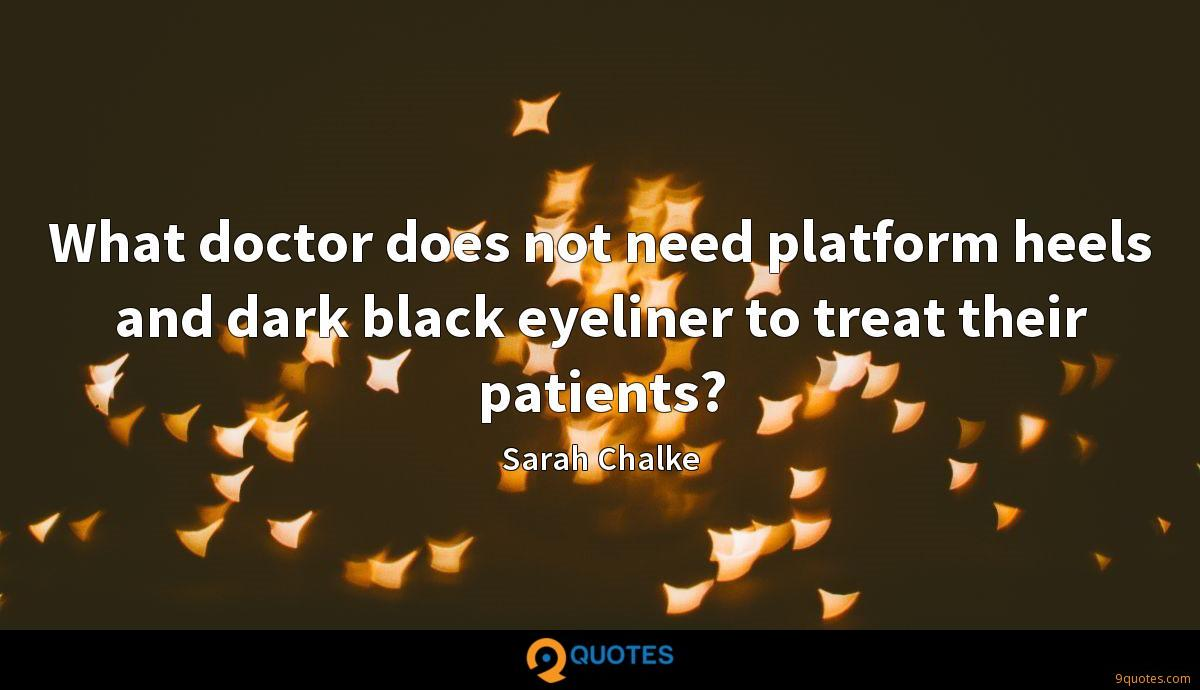 What doctor does not need platform heels and dark black eyeliner to treat their patients?
