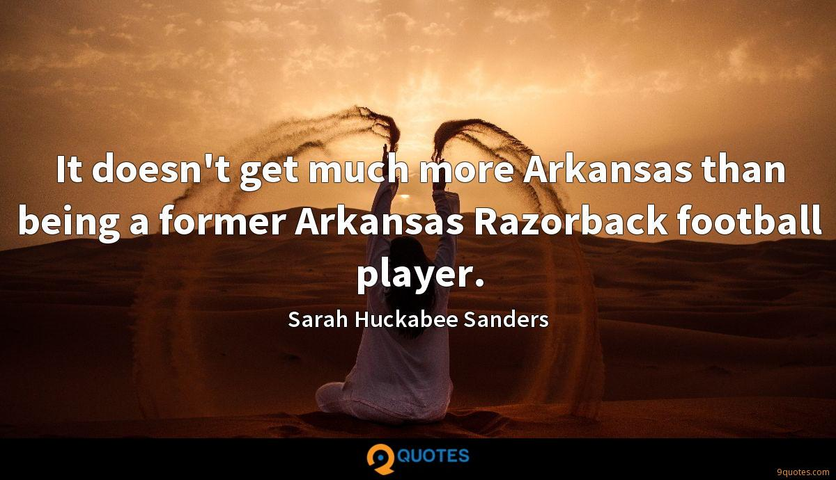 It doesn't get much more Arkansas than being a former Arkansas Razorback football player.