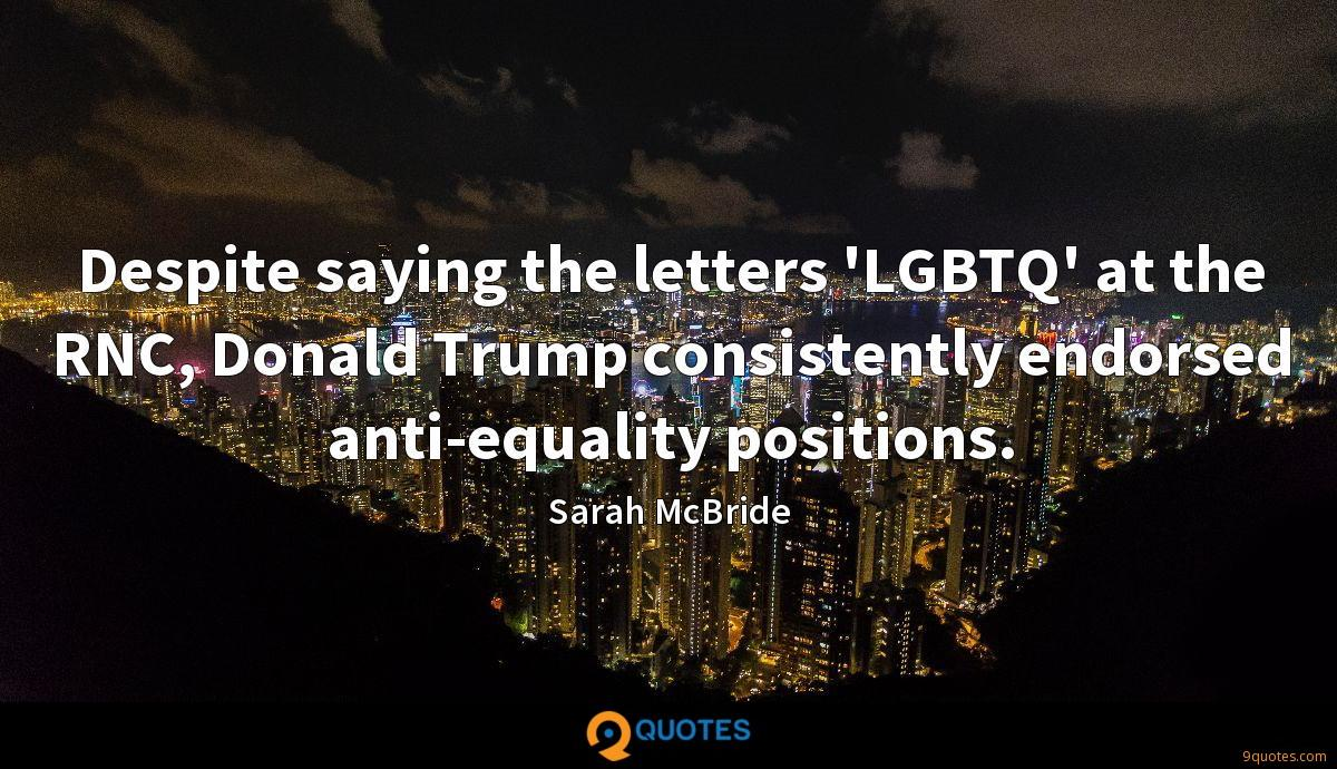 Despite saying the letters 'LGBTQ' at the RNC, Donald Trump consistently endorsed anti-equality positions.